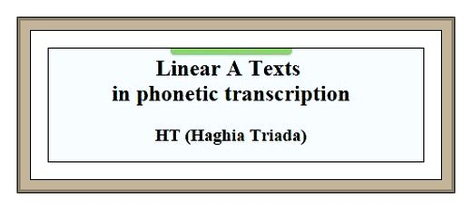 Linear A Texts in transcription Haghia Triada