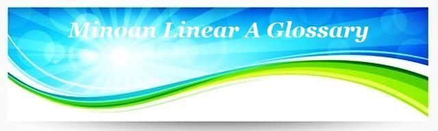 Minoan Linear A Glossary