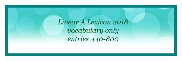 Linear A Lexicon 2018 entries 440-800