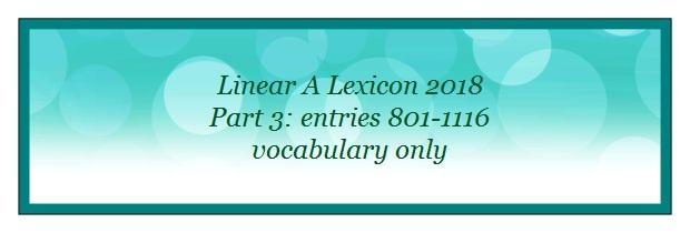 Linear A Lexicon 2018 entries 801-1116